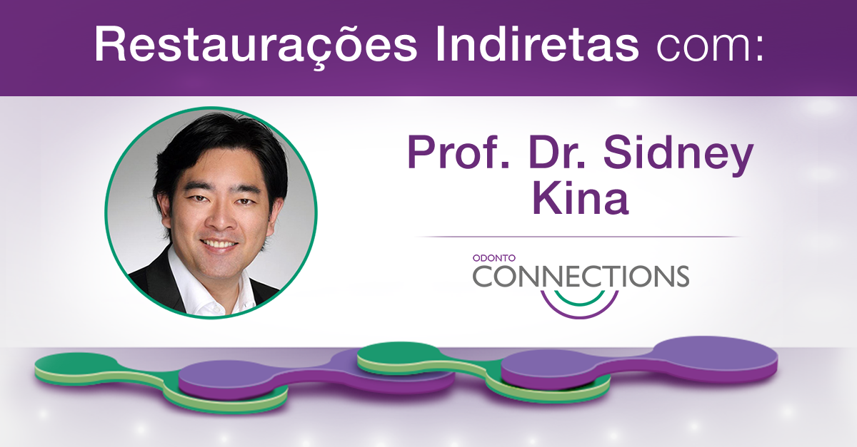 Congresso Online Odonto Connections – Prof. Dr. Sidney Kina