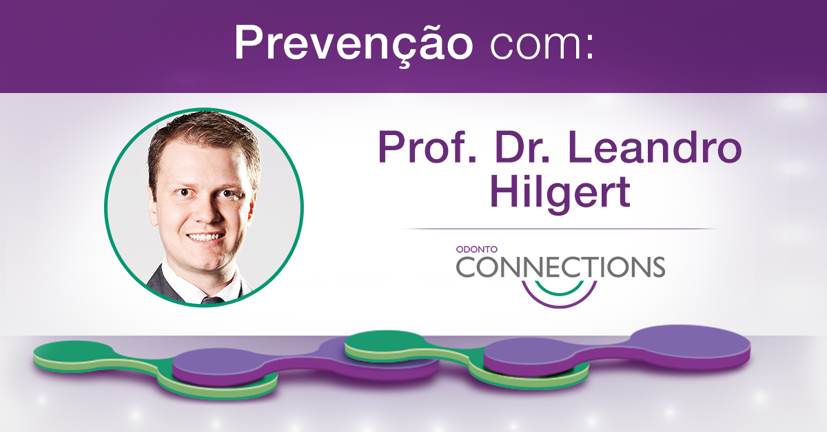 Congresso Online Odonto Connections – Prof. Dr. Leandro Hilgert